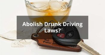 Abolish Drunk Driving Laws