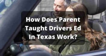 How Does Parent Taught Drivers Ed In Texas Work