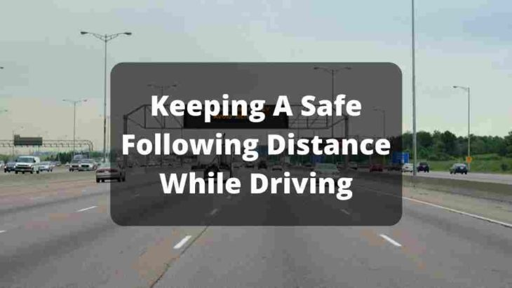 Safe Following Distance While Driving