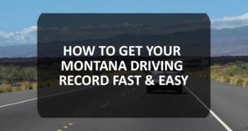 How To Get Your Montana Driving Record Fast & Easy